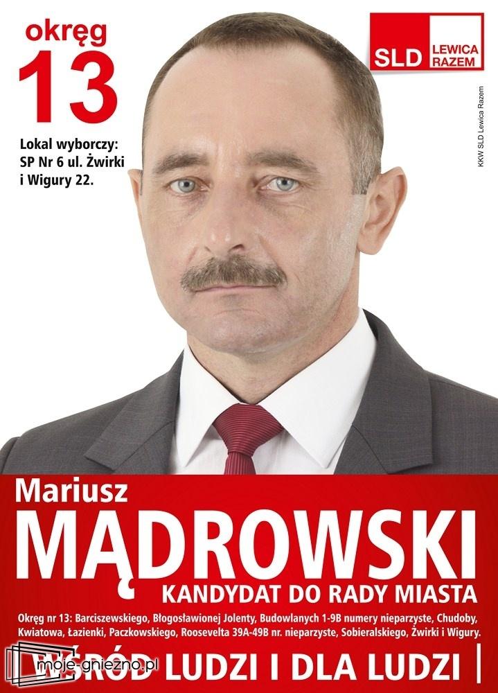 Mariusz Mądrowski - Wasz kandydat do Rady Miasta Gniezna