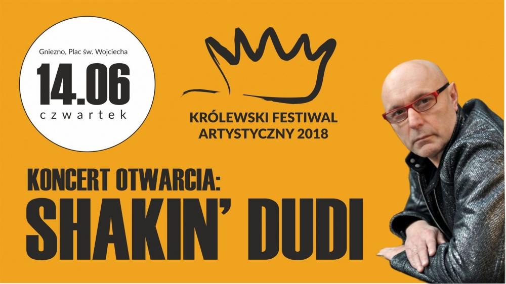 Shakin' Dudi rozpocznie Królewski Festiwal Artystyczny 2018!