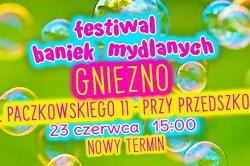 Festiwal Baniek Mydlanych niebawem odwiedzi Gniezno!