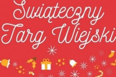 Świąteczny Targ Wiejski już 21 grudnia!