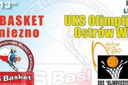 TS BASKET Gniezno - UKS Olimpijczyk Ostrów Wlkp. Już w sobotę