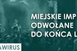 Miejskie imprezy odwołane do końca lipca
