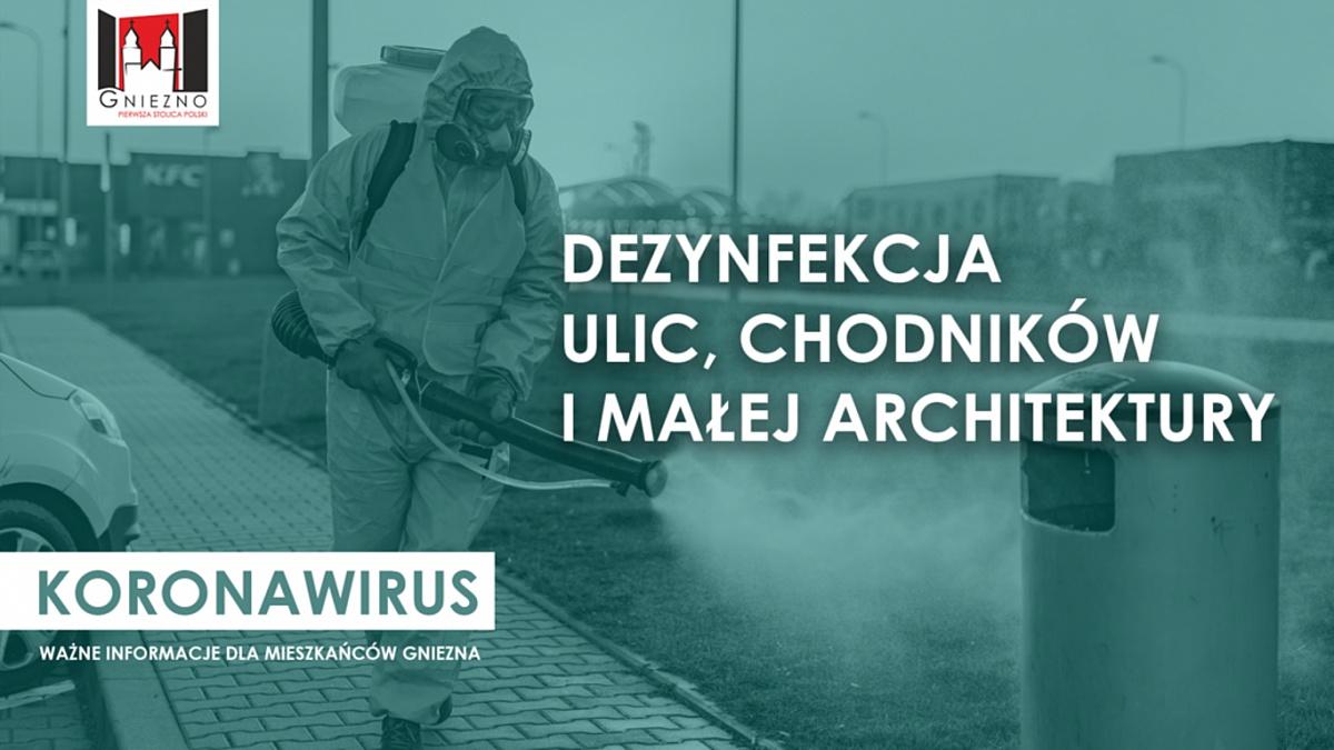 Miasto Gniezno rozpoczyna dezynfekcję ulic, chodników, a także elementów tzw. małej architektury